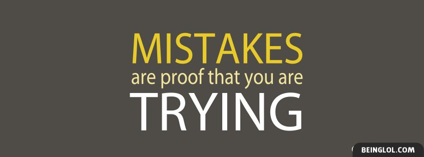 Mistakes Are Proof Facebook Cover