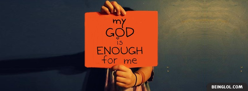 My God Is Enough For Me Facebook Cover