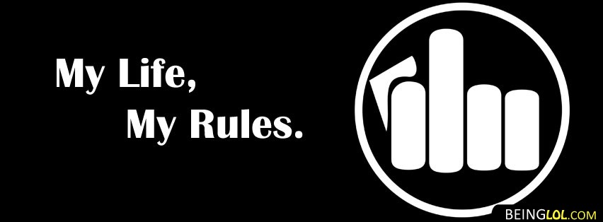my life my rules facebook cover Cover