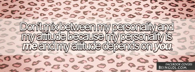 My Personality And My Attitude Facebook Cover
