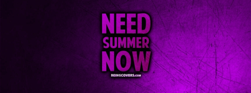 Need Summer Now  Facebook Cover