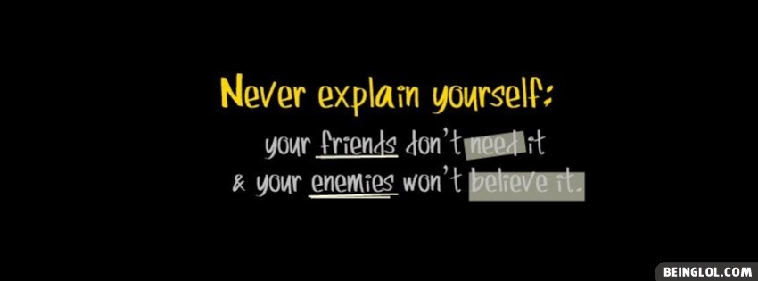 Never Explain Yourself Facebook Cover