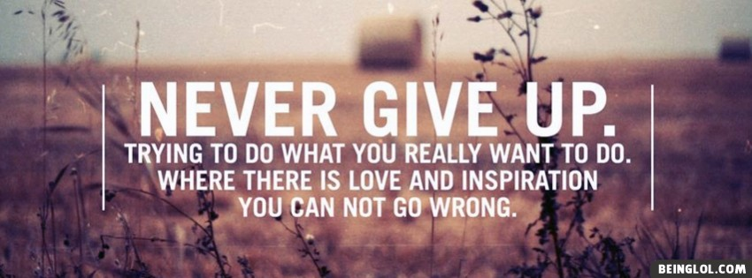 Never Give Up Facebook Cover
