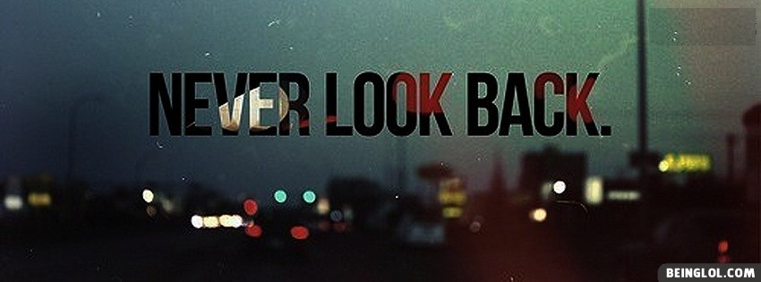 Never Look Back Facebook Cover