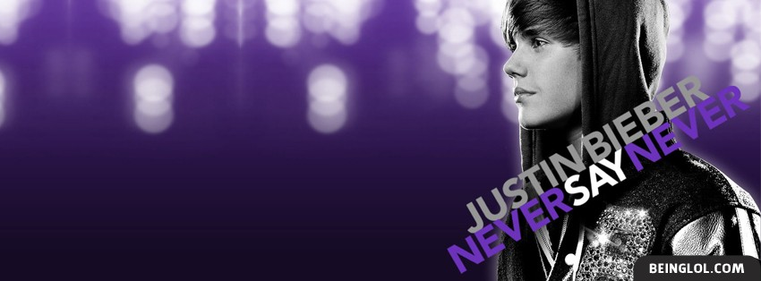 Never Say Never Facebook Cover