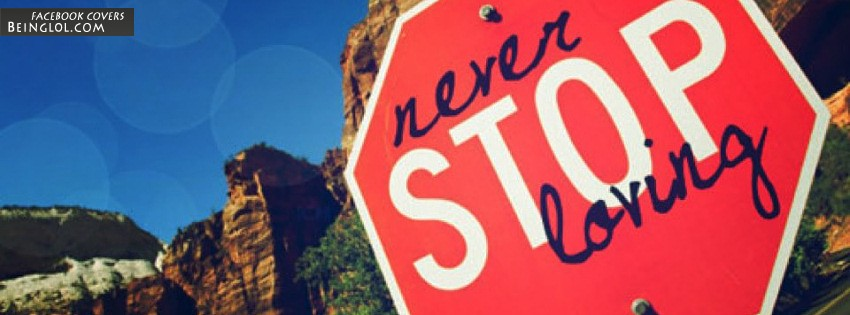 Never Stop Loving Facebook Cover