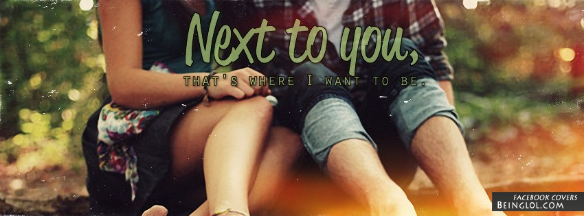 Next To You Facebook Cover
