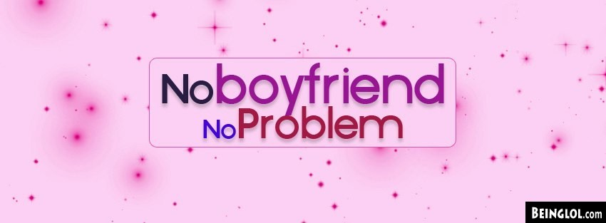 No Boyfriend Facebook Cover