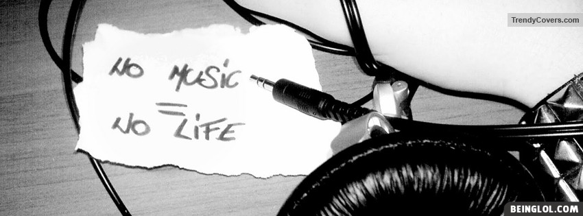 No Music No Life Facebook Cover