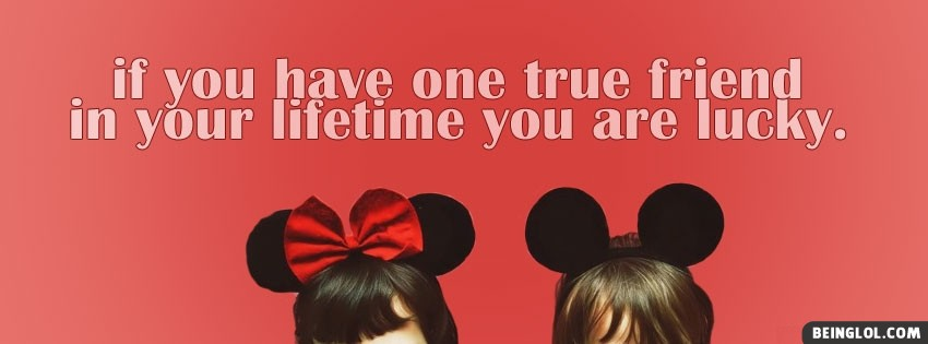 One True Friend Facebook Cover