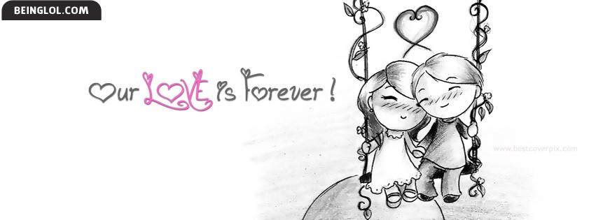 Our Love Is For Forever Facebook Cover