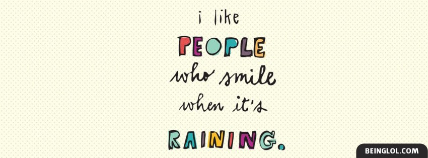 People Who Smile When Its Raining Facebook Cover