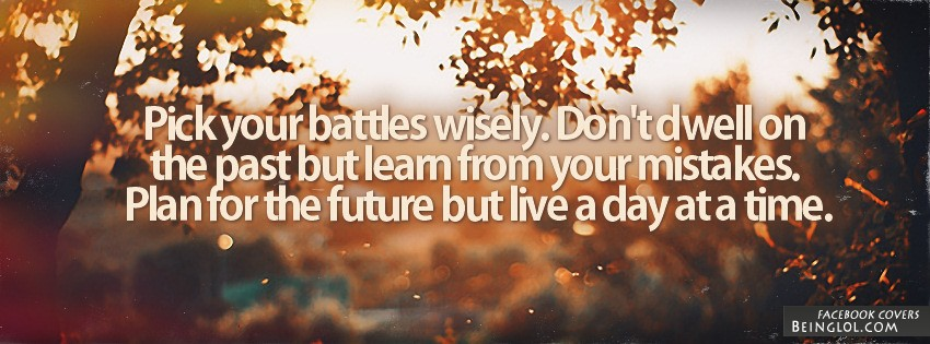 Pick Your Battles Wisely Facebook Cover