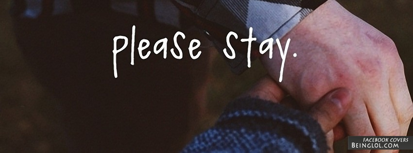 Please Stay Facebook Cover