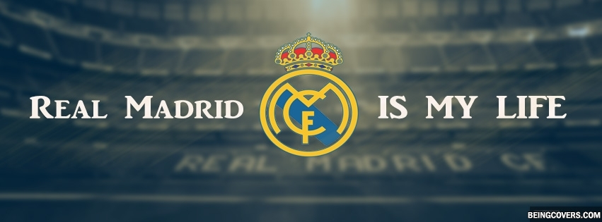 Real Madrid Is My Life Facebook Cover