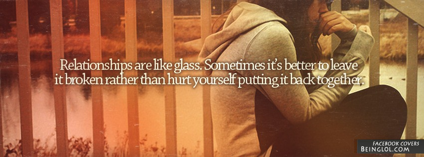 Relationships Are Like Glass Facebook Cover