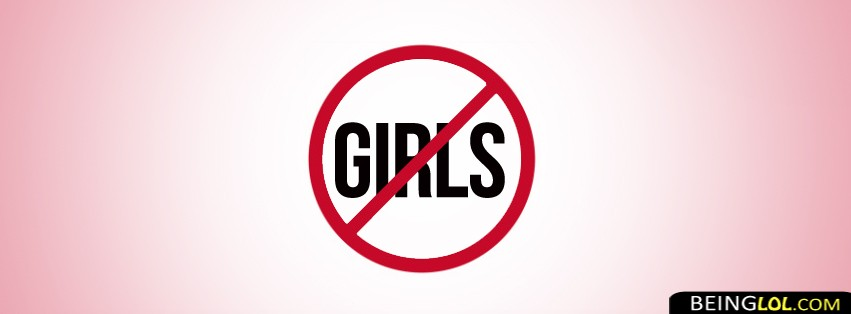 Say No To Girls Facebook Cover