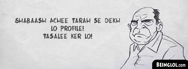 Shabaash Ache Tarah Se Dekh Lo Profile Facebook Cover