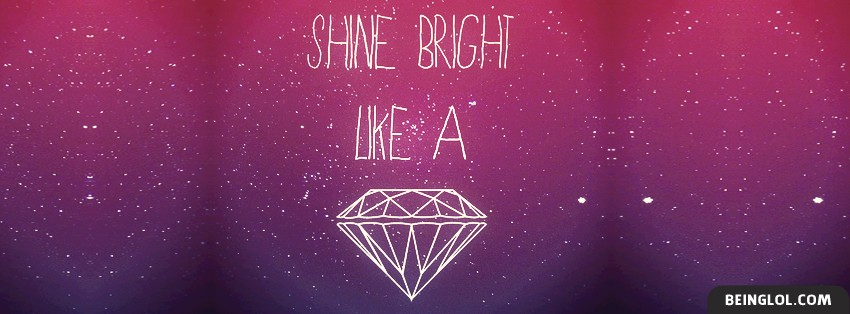 Shine Bright Like A Diamond Facebook Cover