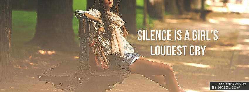 Silence Is A Girl's Loudest Cry Facebook Cover