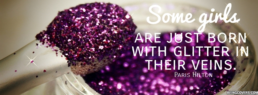 Some Girls Are Just Born With Glitter Facebook Cover