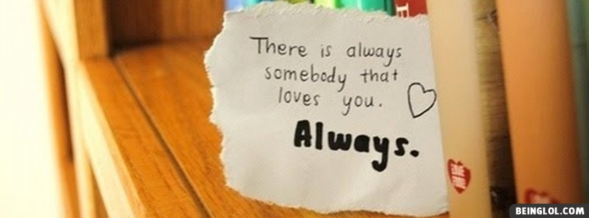 Somebody Always Loves You Facebook Cover