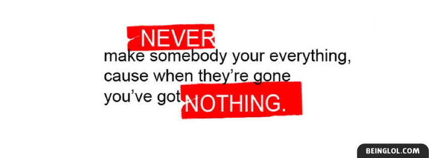 Somebody Your Everything Facebook Cover