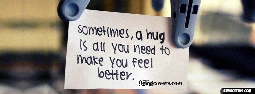 Sometimes A Hug Facebook Cover
