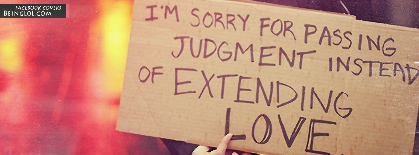 Sorry For Passing Judgement Facebook Cover