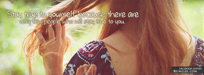 Stay True To Yourself Facebook Cover