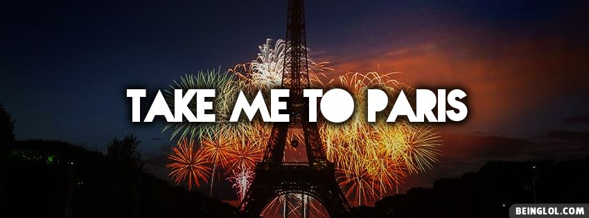 Take Me To Paris Facebook Cover