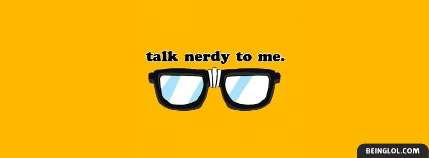 Talk Nerdy To Me Facebook Cover