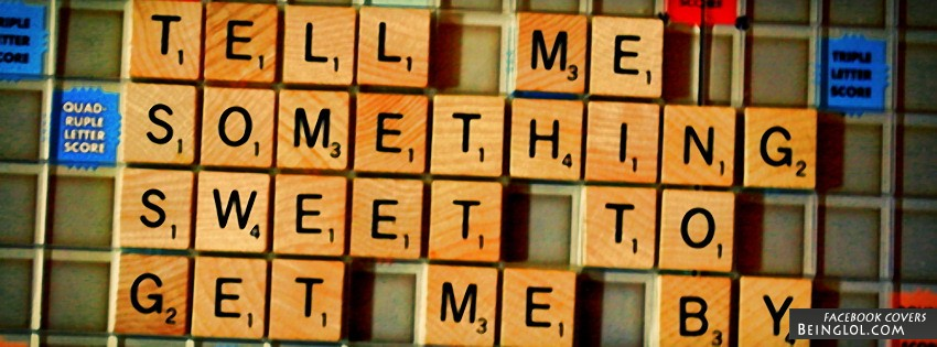 Tell Me Something Sweet To Get Me By Facebook Cover