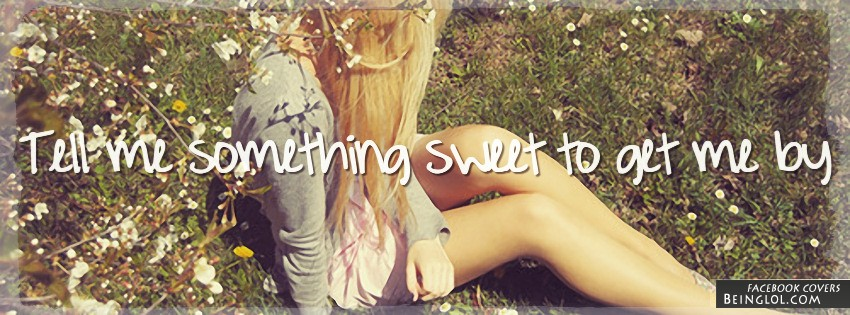 Tell Me Something Sweet Facebook Cover