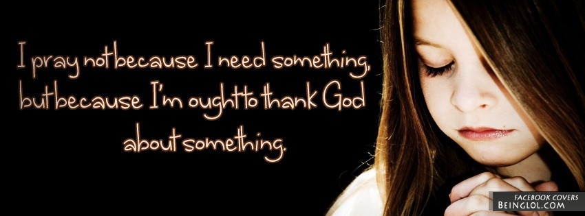 Thank God About Something Facebook Cover