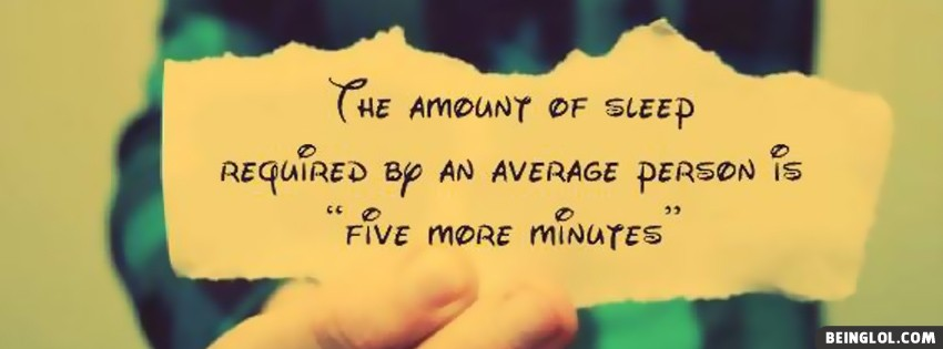 The Amount Of Sleep Facebook Cover