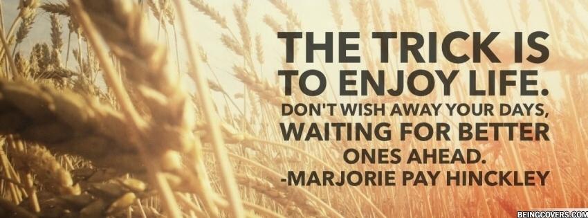 The Trick Is To Enjoy Life, - Maarjorie Facebook Cover