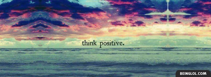 Think Positive Facebook Cover