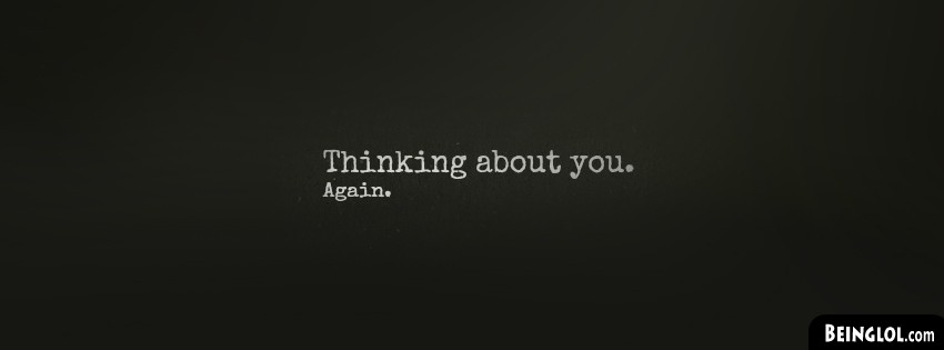 Thinking About You Facebook Cover
