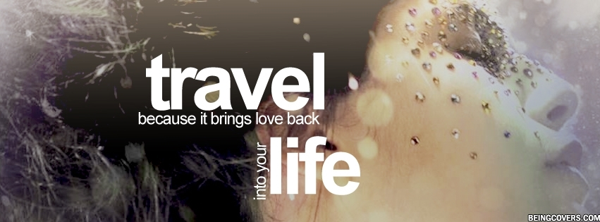 Travel,Love,Life Facebook Cover