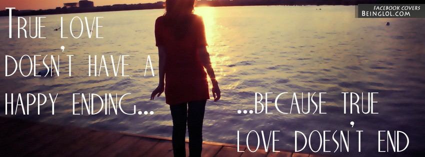 True Love Doesn't End Facebook Cover