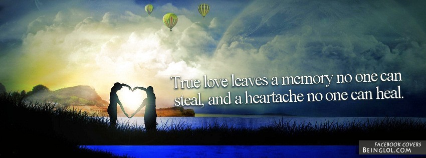 True Love Leaves A Memory Facebook Cover