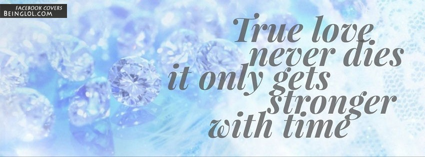 True Love Never Dies Facebook Cover