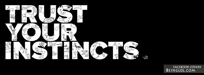 Trust Your Instincts Facebook Cover