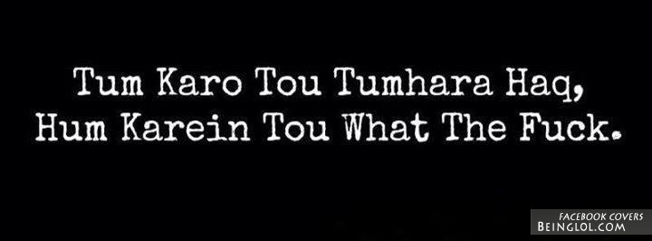 Tum Karo To Thumara Huq Facebook Cover