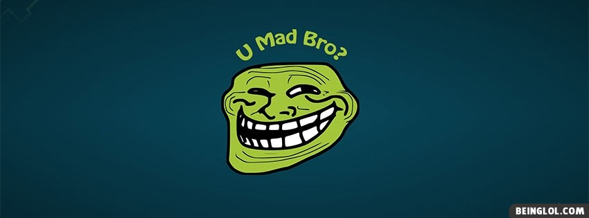 U Mad Bro Facebook Cover