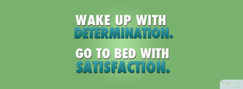 Wake Up With Determination Facebook Cover