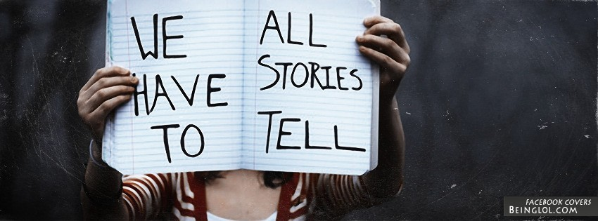 We All Have Stories To Tell Facebook Cover