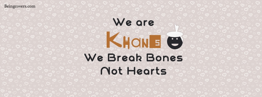 We Are Khans We Break Bones Facebook Cover
