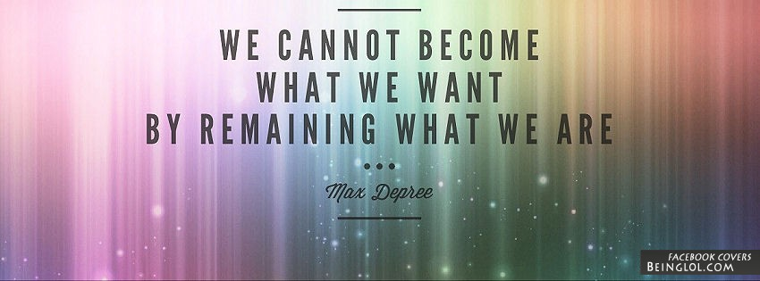 We Cannot Become What We Want Facebook Cover